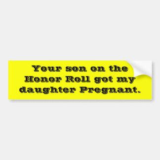 Su hijo en el rollo de honor consiguió a mi hija P Pegatina Para Auto