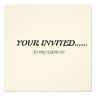 """SU INVITADO ......, A MI DUCHA INVITACIÓN 5.25"""" X 5.25"""""""