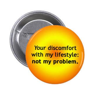 Su malestar: No mi problema Pin Redondo De 2 Pulgadas