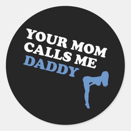 Su mamá me llama papá pegatina redonda