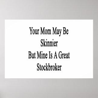 Su mamá puede ser más flaca pero la mina es una póster