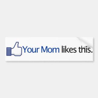 Su mamá tiene gusto de esto - actualización de sit etiqueta de parachoque