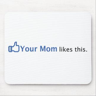 Su mamá tiene gusto de esto tapete de raton