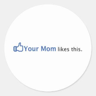 Su mamá tiene gusto de esto pegatina redonda