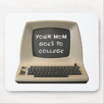 Su mamá va universidad tapete de ratón