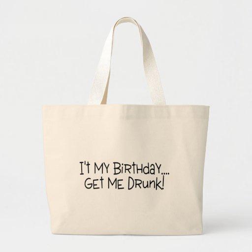 Su mi cumpleaños me consigue borracho bolsas