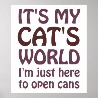 Su mi mundo de los gatos - apenas abro las latas póster