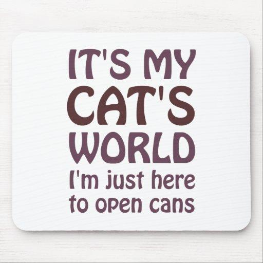 Su mi mundo de los gatos - apenas abro las latas alfombrillas de raton