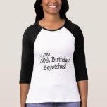 Su mi trigésimo cumpleaños Beyotches Camiseta