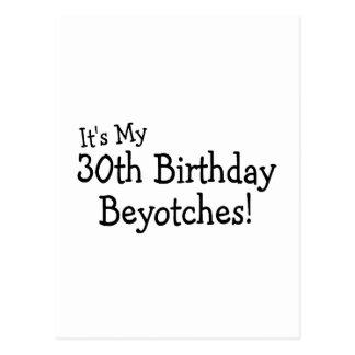 Su mi trigésimo cumpleaños Beyotches Tarjetas Postales