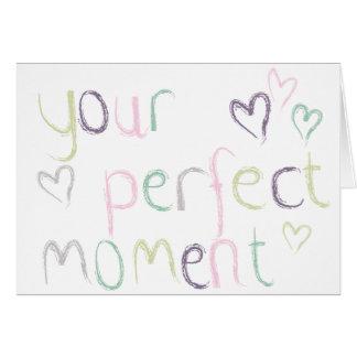 Su momento perfecto tarjeta de felicitación