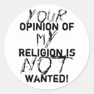 ¡Su opinión de mi religión no se quiere! Pegatina Redonda