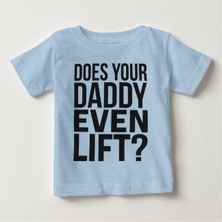 ¿Su papá incluso levanta? Tshirt