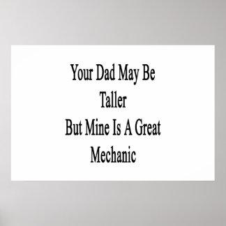 Su papá puede ser más alto pero la mina es un gran posters
