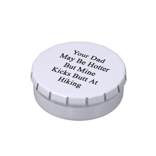 Su papá puede ser un extremo más caliente pero de  latas de caramelos