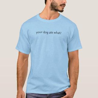 ¿su perro comió lo que? playera