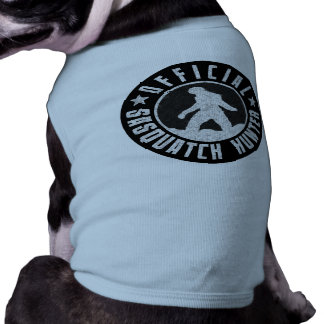 Su perro es un cazador oficial de Sasquatch Prenda Mascota
