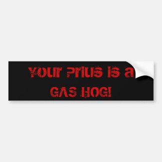 ¡Su Prius es un CERDO del GAS! Etiqueta De Parachoque