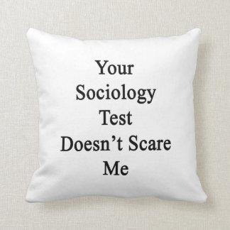Su prueba de la sociología no me asusta almohadas