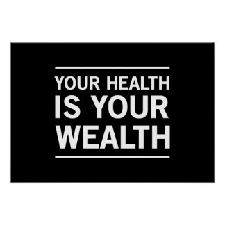Su salud es su riqueza póster