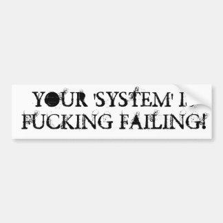 """¡Su """"sistema"""" es fall de F*&^$%#! Pegatina Para Auto"""