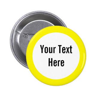Su texto aquí amarillea el botón del personalizado pin redondo de 2 pulgadas