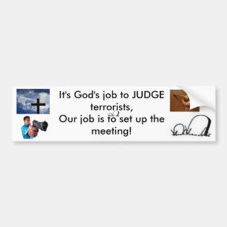 Su trabajo de dioses de juzgar al terrorista pegatina para auto