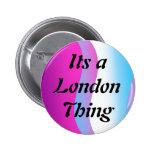Su un botón de la cosa de Londres Pin