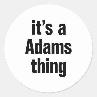 su una cosa de Adams Pegatina Redonda
