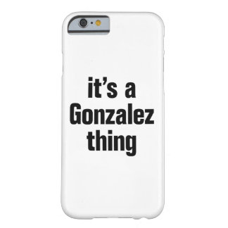 su una cosa de Gonzalez Funda Para iPhone 6 Barely There