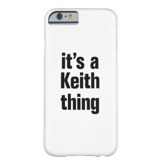 su una cosa de Keith Funda Barely There iPhone 6