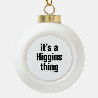su una cosa de los higgins adorno de cerámica en forma de bola