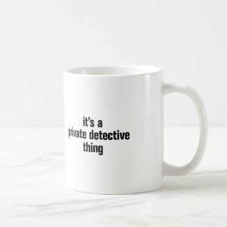 su una cosa del detective privado taza clásica