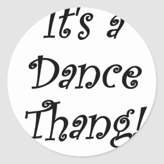 Su una danza Thang Pegatinas Redondas