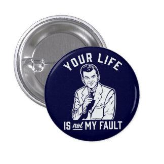Su vida no es mi botón de la falta pin