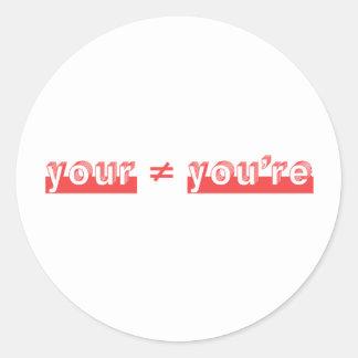 """""""Su"""" y """"usted es"""" es dos diversas palabras Pegatina Redonda"""