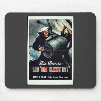 Sub Spotted Let 'Em Have It! Mouse Pad
