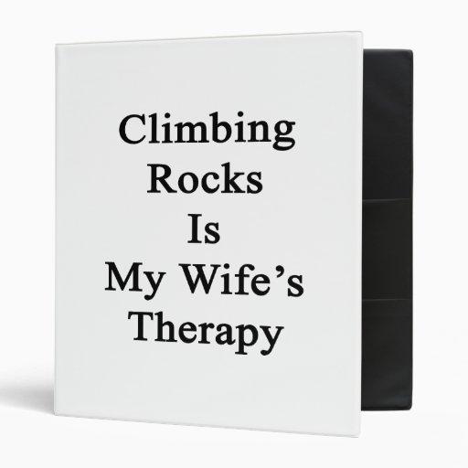 Subir rocas es la terapia de mi esposa