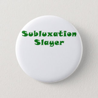 Subluxation Slayer Button