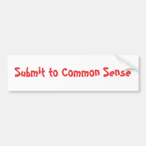 Submit to Common Sense Car Bumper Sticker