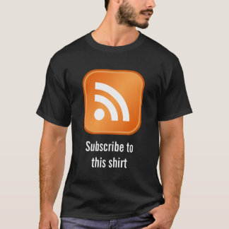 Subscribe to this shirt