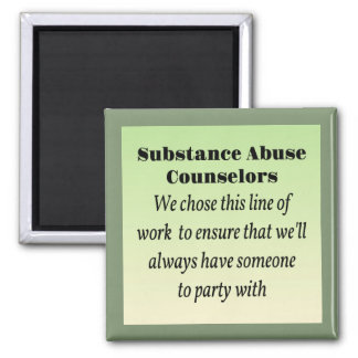Substance Abuse Counselors Magnets