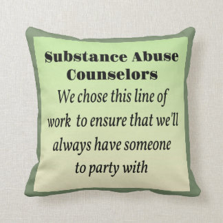 Substance Abuse Counselors Pillows