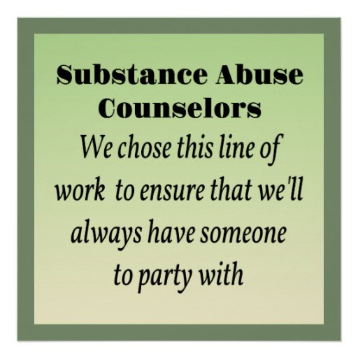 substance sbuse counselors essay Countertransference knowledge and substance abuse treatment submitted by samantha yerks, ladc may, 2012 msw clinical research paper the clinical research project is a graduation requirement for msw students at st catherine.