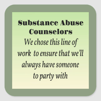 Substance Abuse Counselors Square Sticker