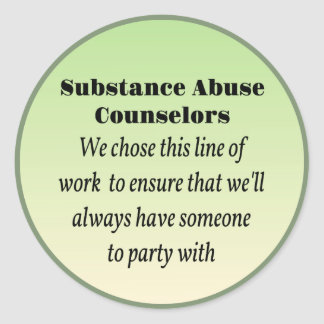 Substance Abuse Counselors Round Stickers