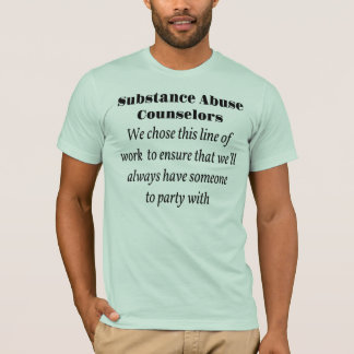 Substance Abuse Counselors T-Shirt