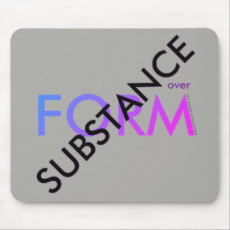 """""""Substance over Form"""" Mouse Pad"""