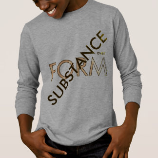 """Substance over Form"" T-Shirt"