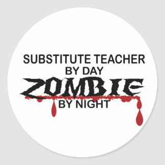 Substitute Teacher Zombie Classic Round Sticker